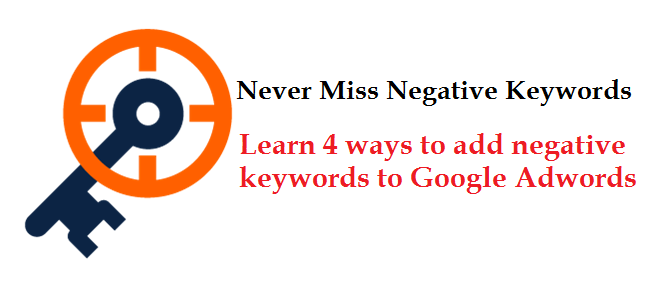 How to add negative keywords to Google Adwords campaigns