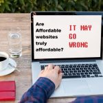 Affordable Websites Design Service Might Go Wrong For Your Business