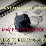 Losing on Sales? May be it's time to redesign your website!