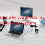 9 reasons why you should revamp your ecommerce website