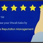 How to use online reputation management to increase sales this Diwali season?